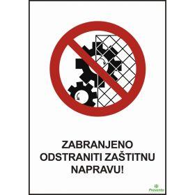 Zabranjeno odstraniti zaštitnu napravu